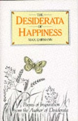 The Desiderata of Happiness | Max Ehrmann |