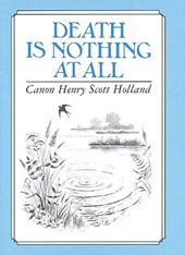Death is Nothing at All | Henry Scott Holland |