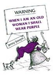 Warning When I Am an Old Woman I Shall Wear Purple