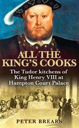 All the King's Cooks | Peter Brears |