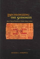 Decolonizing the Sodomite | Michael Jenkins Horswell |