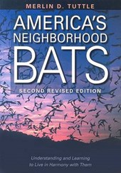 America's Neighborhood Bats | Merlin D. Tuttle |