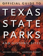 Official Guide to Texas State Parks and Historic Sites | Laurence Parent |
