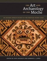 The Art and Archaeology of the Moche | auteur onbekend |