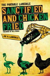 Sanctified and Chicken-Fried | Joe R. Lansdale |
