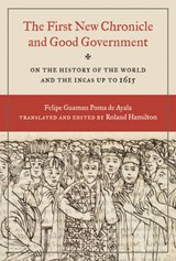 The First New Chronicle and Good Government | Felipe Guaman Poma De Ayala |