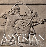 Assyrian Palace Sculptures | Paul Collins |