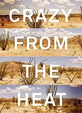 Crazy from the Heat | James H. Evans |