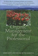 Organic Management for the Professional | Garrett, Howard ; Ferguson, John ; Amaranthus, Michael P. |