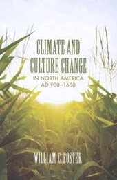 Climate and Culture Change in North America AD 900-1600