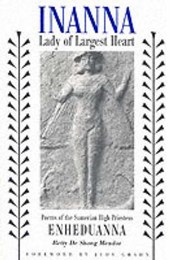 Inanna, Lady of Largest Heart | Betty De Shong Meador |