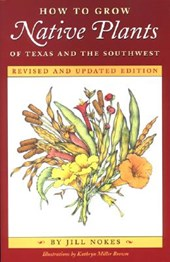 How to Grow Native Plants of Texas and the Southwest | Jill Nokes |