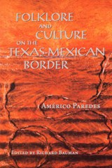 Folklore and Culture on the Texas-Mexican Border | Americo Paredes |