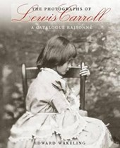 The Photographs of Lewis Carroll | Edward Wakeling |