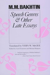 Speech Genres and Other Late Essays | M Bakhtin |