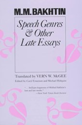 Speech Genres and Other Late Essays | M. M. Bakhtin |