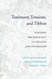 Testimony, Tensions, and Tikkun
