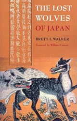 The Lost Wolves of Japan | Brett L. Walker |