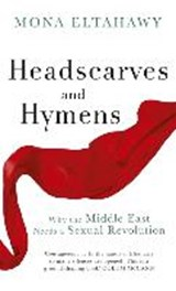 Headscarves and Hymens | Mona Eltahawy |