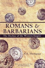Romans and Barbarians | E. A. Thompson |