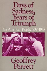 Days of Sadness Years of Triumph | Geoffrey Perret |