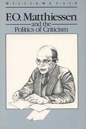 F.O. Matthiessen and the Politics of Criticism