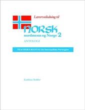 Laererveiledning Til Norsk, Nordmenn Og Norge 2, Antologi