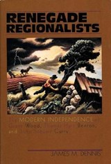 Renegade Regionalists | James M. Dennis |