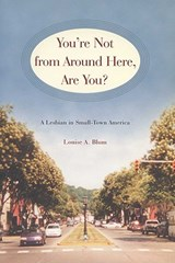 You're Not from Around Here, are You? | Louise A. Blum |