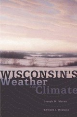 Wisconsin's Weather and Climate | Joseph M. Moran; Edward J. Hopkins |