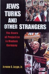 Jews, Turks, and Other Strangers | Jerome S. Legge |