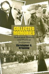 Collected Memories | Christopher R. Browning |
