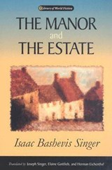 The Manor and the Estate | Isaac Bashevis Singer |
