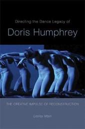 Directing the Dance Legacy of Doris Humphrey