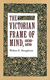 Victorian Frame of Mind, 1830-1870 | Walter E Houghton |