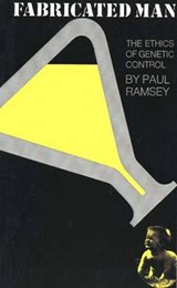 Fabricated Man - The Ethics of Genetic Control | Ramsey |
