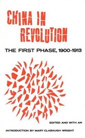 China in Revolution - The First Phase | Wright |