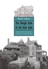 The Shingle Style & the Stick Style - Arc the & Des from Richard Etc Rev | V Scully |