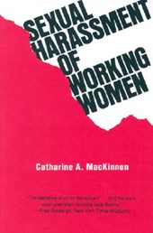 Sexual Harassment of Working Women a Case of Sex Discrimination (Paper) | Mackinnon |
