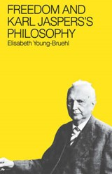 Freedom and Karl Jasper`s Philosophy | Elisabeth Young-bruehl |