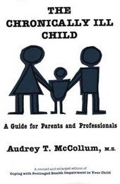 The Chronically Ill Child -  A Guide For  Parents and Professionals