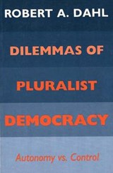 Dilemmas Pluralist Democracy (Paper) | Dahl |