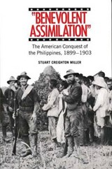 Benevolent Assimilation - The American Conquest the Philippines (Paper) | Stuart Miller |