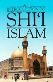 An Introduction to Shi'i Islam - The History & Doctrines of Twelver Shi'ism (Paper) | M Momen |