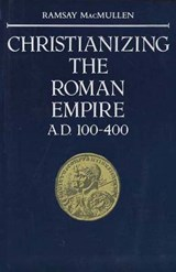 Christianizing the Roman Empire (Paper) | James J. Macmullen |