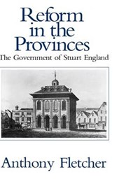 Reform in the Provinces - The Government of Stuart England