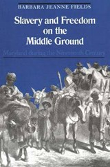 Slavery & Freedom on the Middle Ground (Paper) | Fields |
