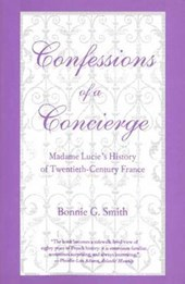 Confessions of a Concierge - Madam Lucie's History of 20th-Century France (Paper) | Smith |