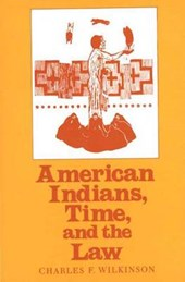 American Indians Time and the Law - Native Societies in a Mod Consti Democ