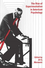 The Rise of Experimentation in American Psychology | Morawski |